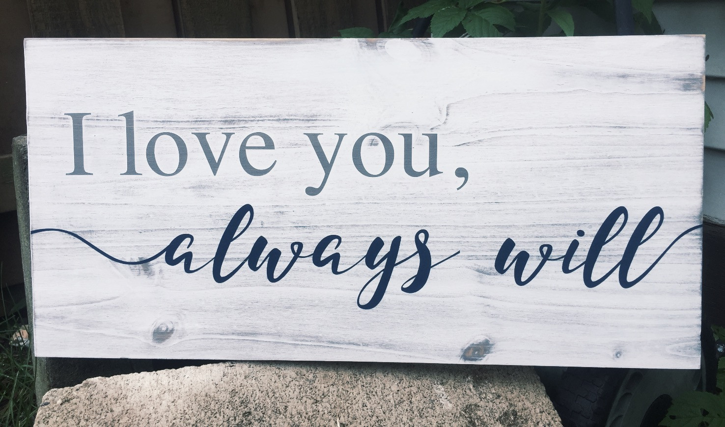 I Love you, Always Will.