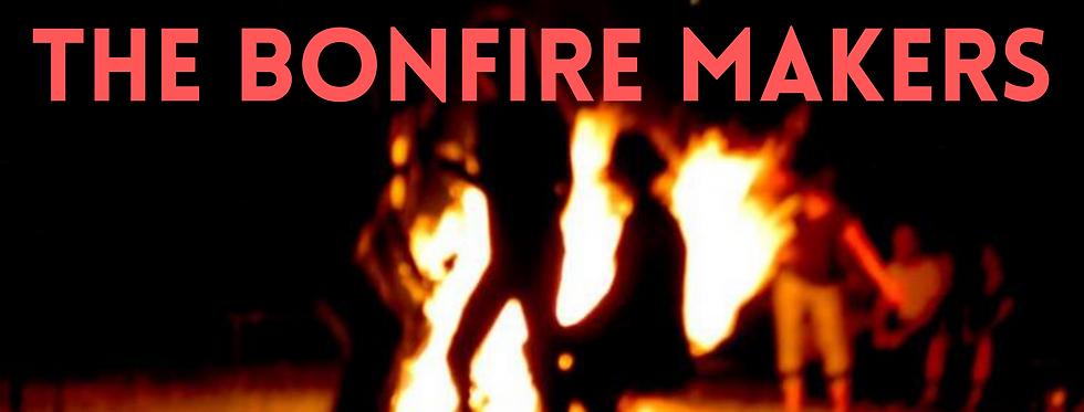 THE BONFIRE MAKERS.png