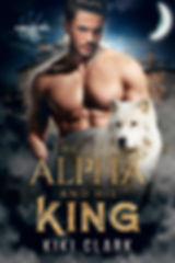The Alpha and His King by Kiki Clark