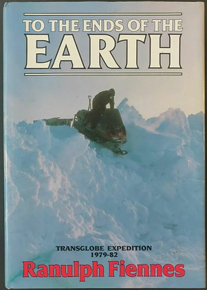 Ranulph Fiennes Signed 'To The Ends Of The Earth' HB Book - British Explorer
