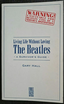 Hunter Davies Signed 'Living Life Without Loving The Beatles' Book - Gary Hall