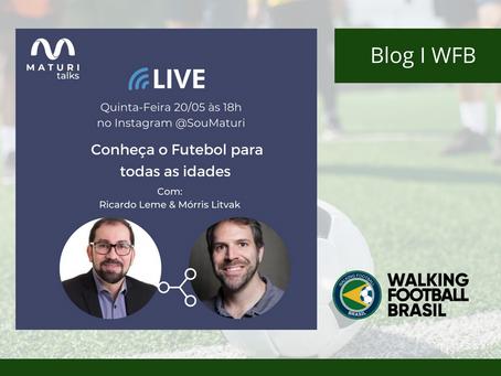 Futebol para todas as Idades foi apresentado pela Walking Football Brasil, em live para Maturi Talks