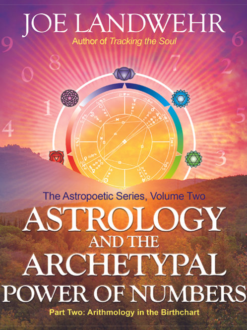 Astrology and the Archetypal Power of Numbers, Part Two