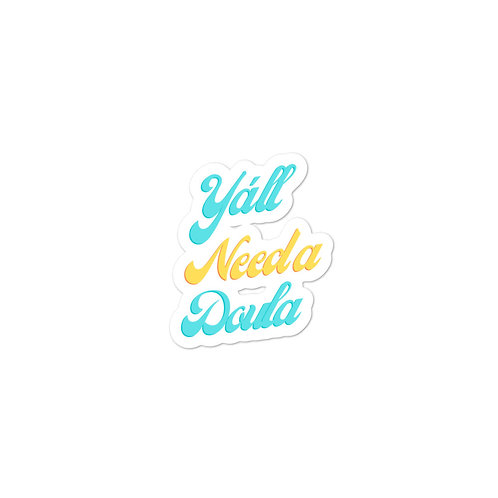 Y'all Need a Doula Sticker