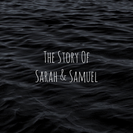 The Story of Sarah & Samuel
