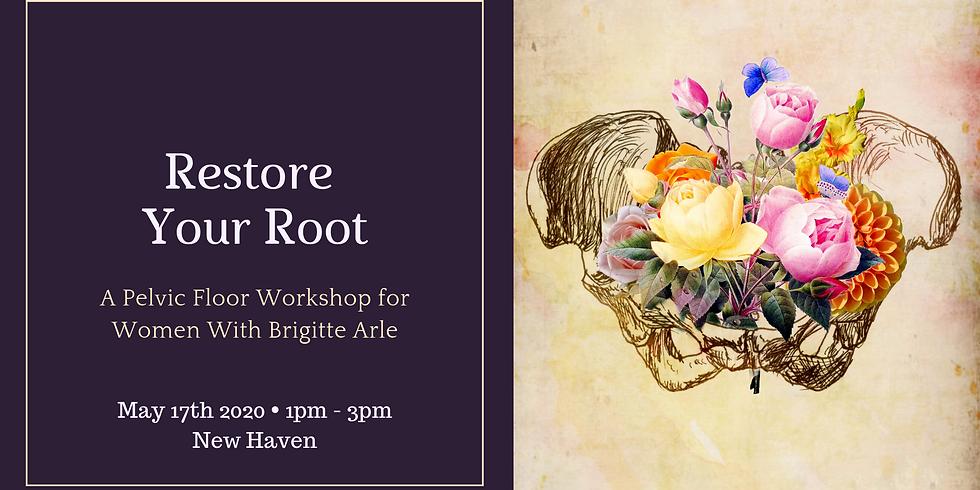 Restore Your Root: A Pelvic Floor Workshop