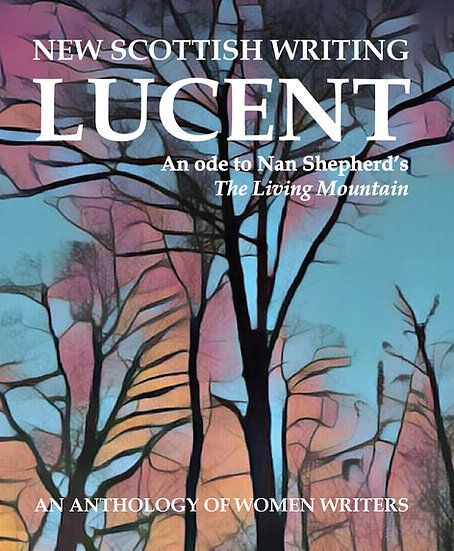 LUCENT - An Ode to Nan Shepherd's The Living Mountain - a limited edition book