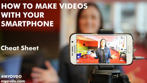 How To Make Videos With Your Smartphone – Cheat Sheet