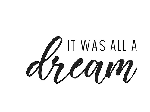 It Was All A Dream, 8x10