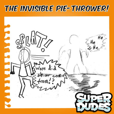 THE INVISIBLE PIE THROWER