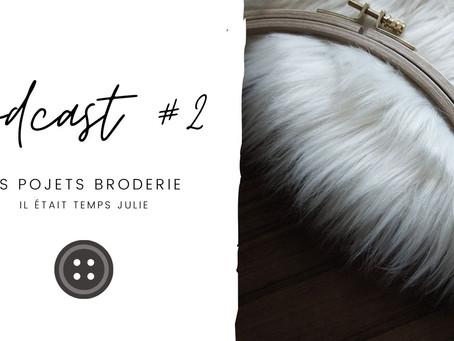 Podcast # 2 : mes projets broderie du mois de mai
