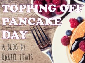 Topping Off Pancake Day