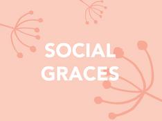 SOCIAL GRACES.png