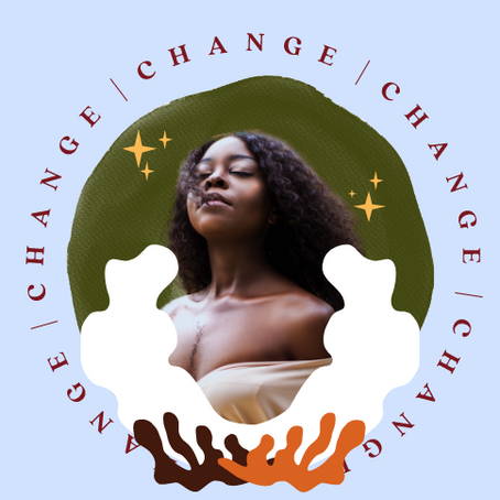 "Seasonal Self Care Corner: ""Change"""