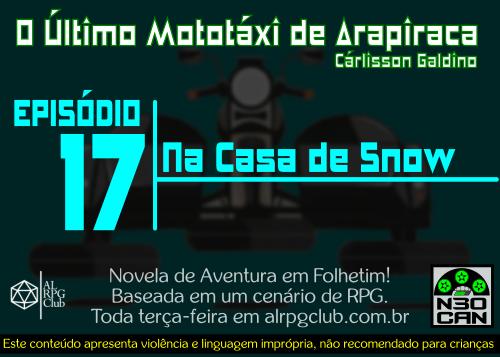 O Último Mototáxi de Arapiraca (Na Casa de Snow)