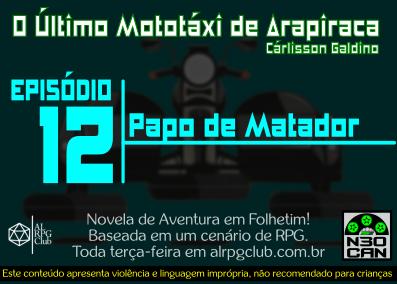 O Último Mototáxi de Arapiraca (Papo de Matador)