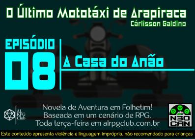 O Último Mototáxi de Arapiraca (A casa do anão)