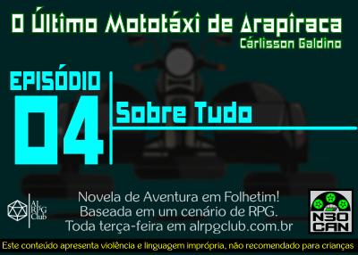 O Último Mototáxi de Arapiraca (Sobre tudo)