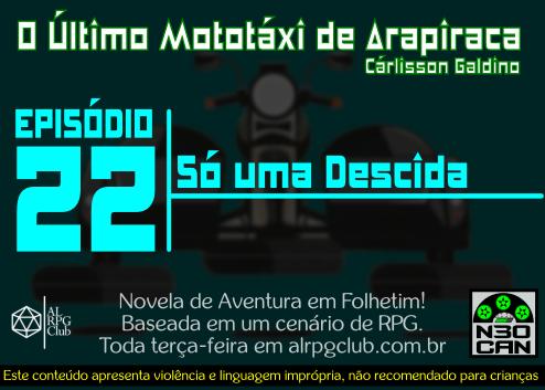 O Último Mototáxi de Arapiraca (Só uma descida)