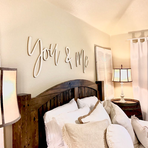 You and Me Wood Word Sign - Above the Bed