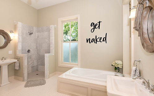 """""""get naked"""" Cursive Unfinished Bathroom Wall Script"""