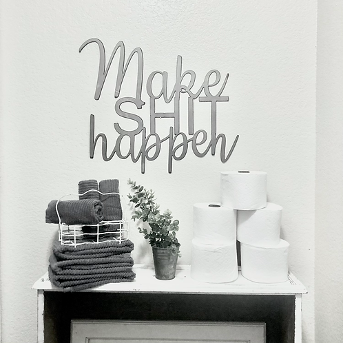 Make shit happen | Bathroom Humor Sign | Get Naked | Funny Bath | Home and Livin
