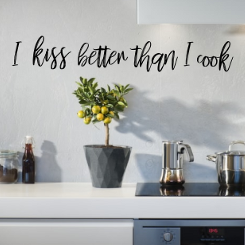 I kiss better than I cook | Kitchen Wall Sign | Humor Sign | Farmhouse Kitchen |