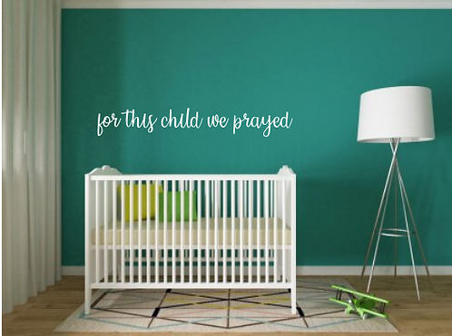for this child we prayed wall script | Nursery decor