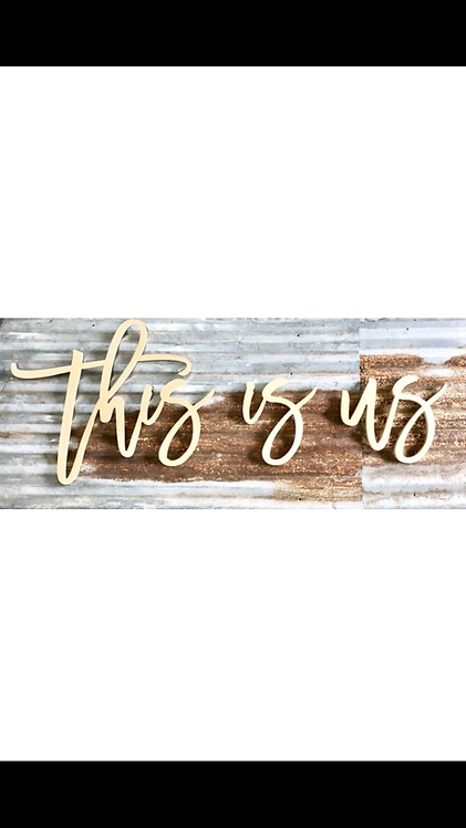 This is us - cursive wood wall words