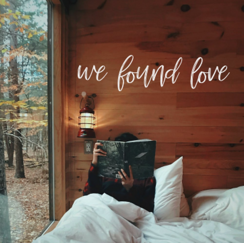 we found love | Unpainted| Above Bed | Wall Script
