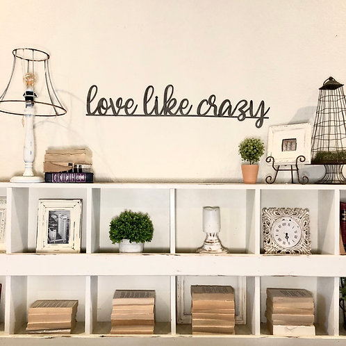 love like crazy metal sign