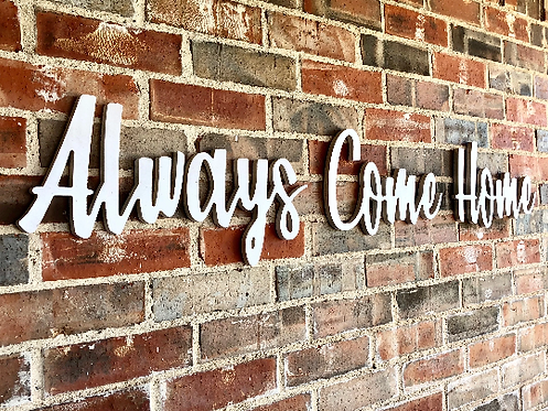 Always Come Home Huge Unfinished Wood Word