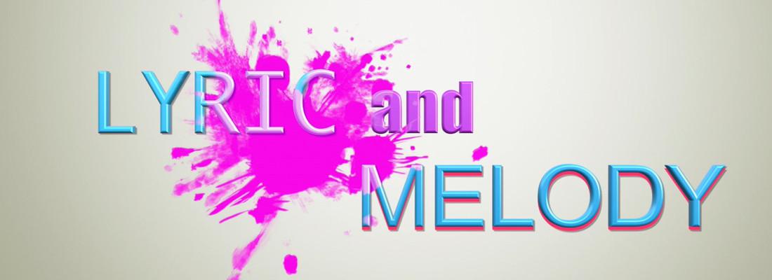 Lyric and Melody