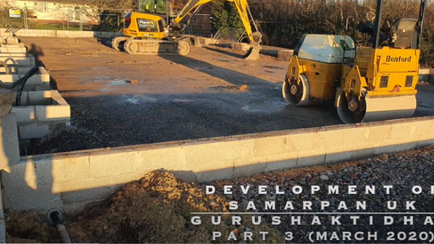 Construction of UK GuruShakti Dham (Meditation Hall) - project update March 2020