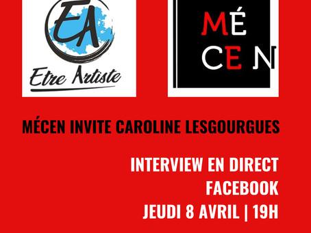 INTERVIEW FB LIVE avec Caroline Lesgourgues : Être artiste | 8 avril