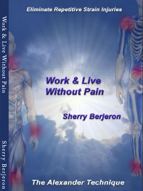 Work & Live Without Pain - Alexander Technique Book