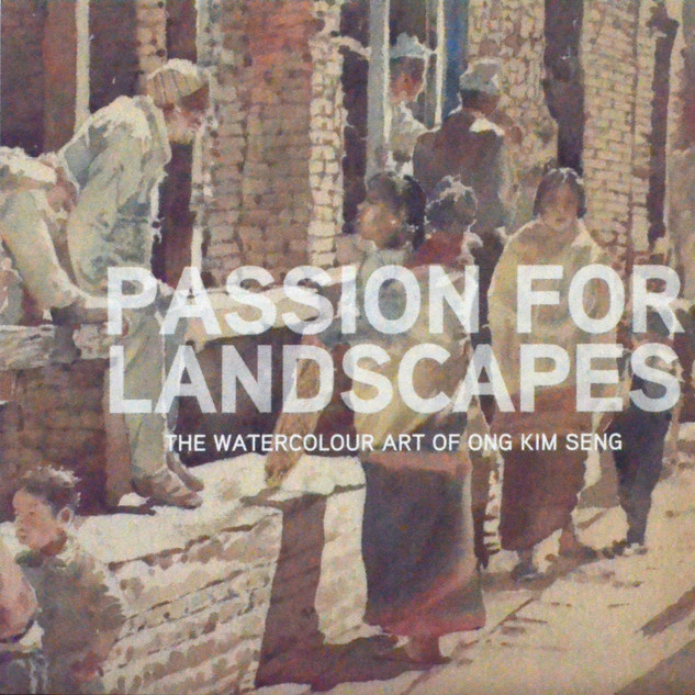 Passion for Landscapes: The Watercolour Art of Ong Kim Seng