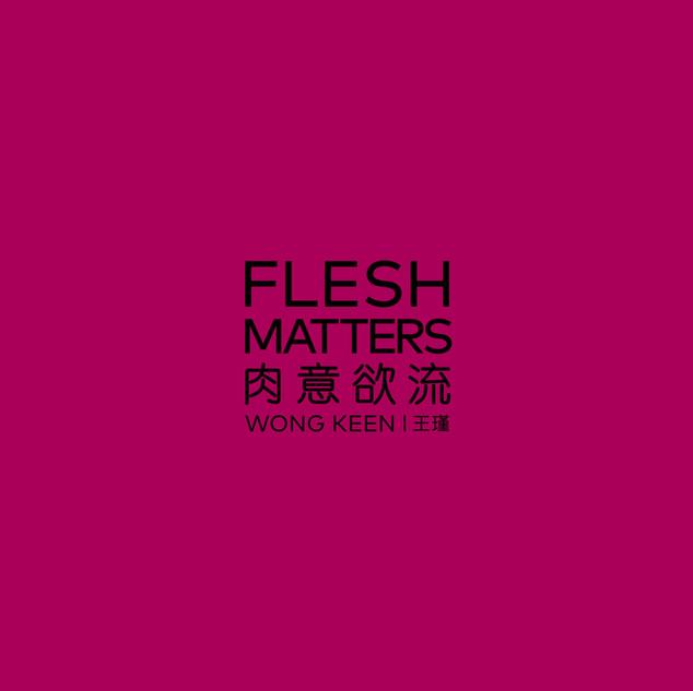 Wong Keen: Flesh Matters