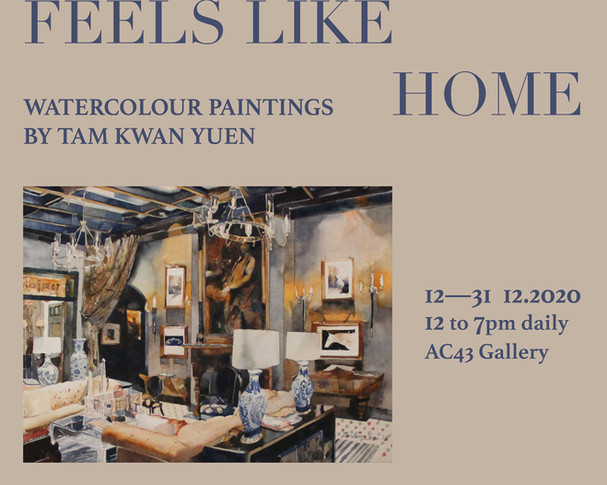 Feel Like Home: Watercolour Paintings by Tam Kwan Yuen