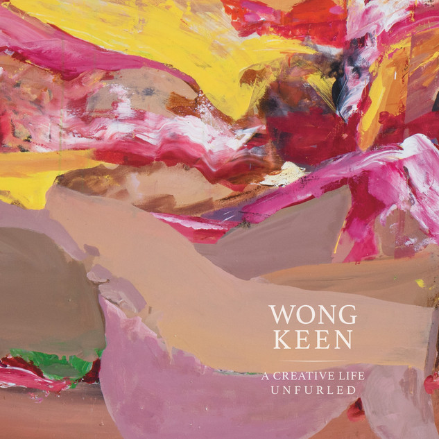 Wong Keen: A Creative Life Unfurled