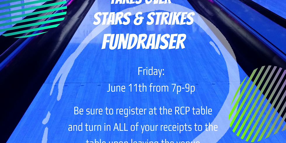 RCP Stars & Strikes Takeover Fundraisers