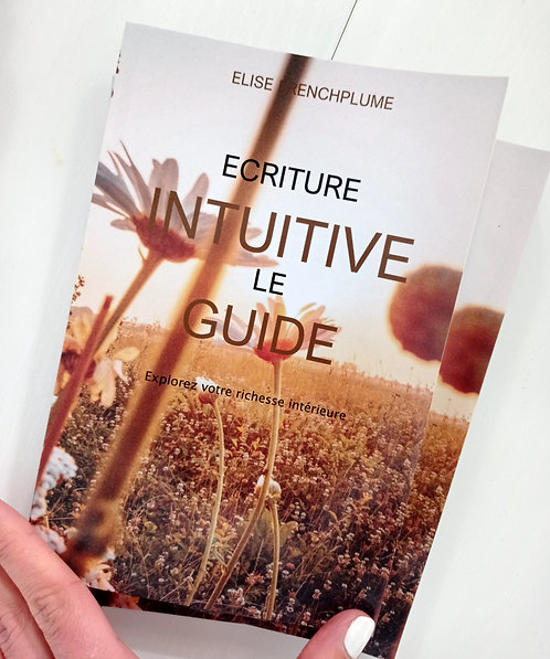 Le guide d'écriture intuitive - dédicacé
