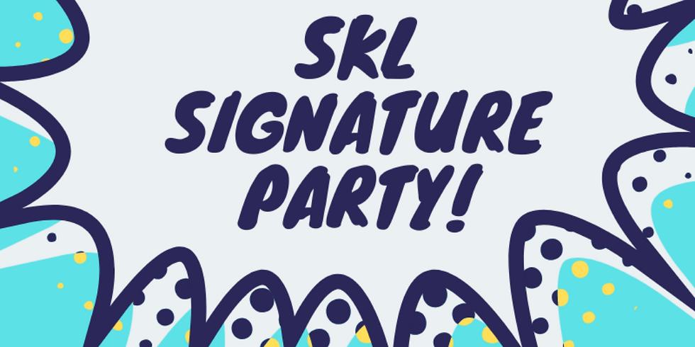 SKL Signature Launch Party!
