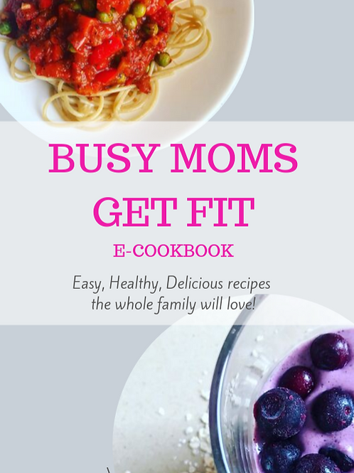 Busy Moms Get Fit Recipe E-Book