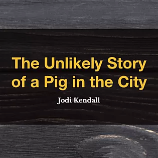The Unlikely Story of a Pig in the City by Jodi Kendall, Reading list, Reading Nook
