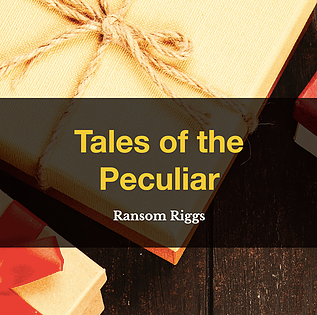 Tales of the Peculiar by Ransom Riggs, Book List, TWC Reading Nook