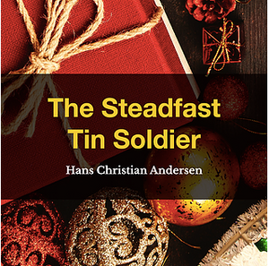 The Steadfast Tin Soldier by Hans Christian Andersen, Book List, TWC Reading Nook