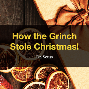 How the Grinch Stole Christmas! by Dr. Seuss, Book List, TWC Reading Nook