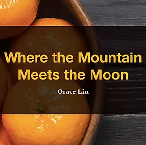 Where the Mountain Meets the Moon by Grace Lin, Reading list, Reading Nook