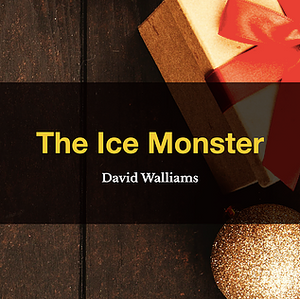 The Ice Monster by David Walliams, Book List, TWC Reading Nook